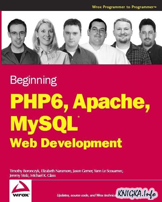 Beginning PHP6, MySQL, Apache WebDevelopment
